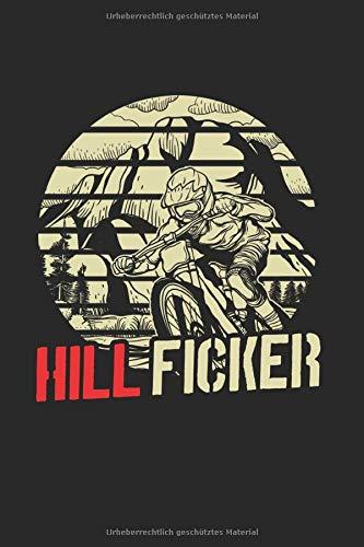 Hill Ficker: Mountainbike Notizbuch Mit 120 Linierten Seiten (Linien) Inkl. Seitenangabe. Als Geschenk Eine Tolle Idee Für Radler, Mountainbike Liebhaber Und Fahrrad Fans