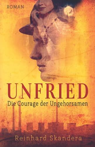 Buchseite und Rezensionen zu 'Unfried: Die Courage der Ungehorsamen' von Reinhard Skandera