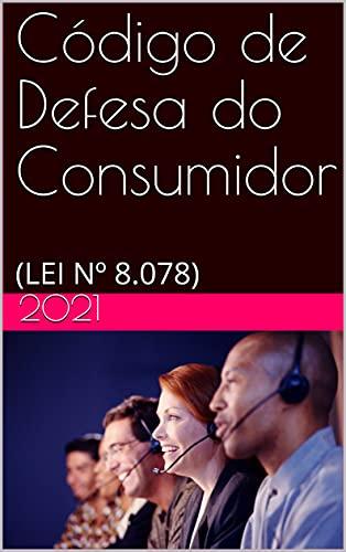 Código de Defesa do Consumidor: (LEI Nº 8.078)