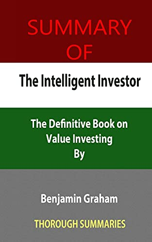 Summary of The Intelligent Investor: The Definitive Book on Value Investing By Benjamin Graham and comments by Jason Zweig
