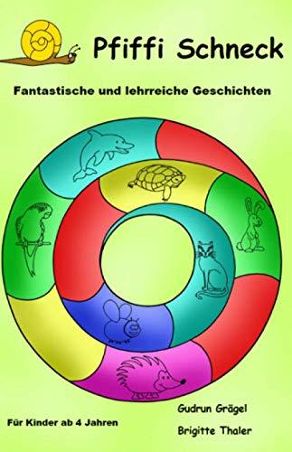 Pfiffi Schneck: Fantastische und lehrreiche Geschichten (Mach dich schlau mit Pfiffi Schneck, Band 1)