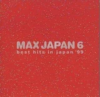 MAX JAPAN6~best hits in japan´99