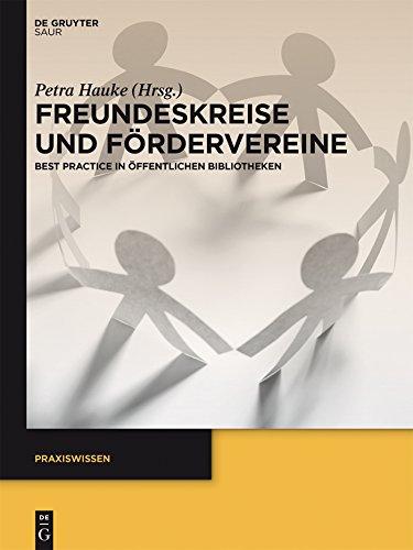 Freundeskreise und Fördervereine: Best Practice in Öffentlichen Bibliotheken...