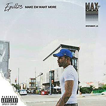 Make Em Want More
