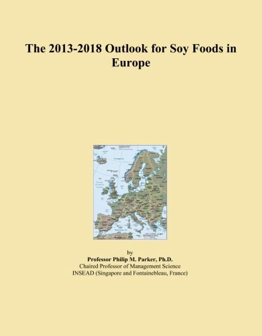 緊張する知覚する容赦ないThe 2013-2018 Outlook for Soy Foods in Europe