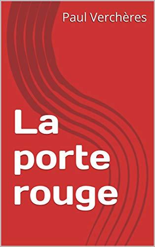 La porte rouge (Littérature du Québec) (French Edition)
