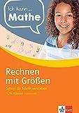 Klett Ich kann Mathe Rechnen mit Größen 5. / 6. Klasse - Mathematik Schritt für Schritt verstehen (Klett Ich kann … Mathe / Mathematik Schritt für Schritt verstehen)
