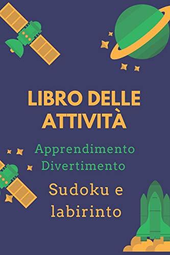 Libro delle attività: Un magnifico opuscolo di attività per bambini | Oltre 100 attività | Sudoku, Labirinto ... | Dall'età di 8 anni.