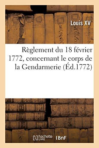 Règlement du 18 février 1772, concernant le corps de la Gendarmerie