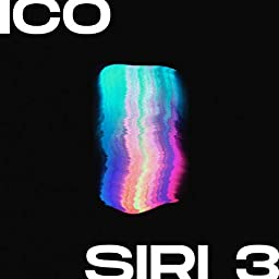 Siri 3 Explicit By Ico On Amazon Music Unlimited