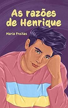 As razões de Henrique (Clichês em rosa, roxo e azul Livro 8) por [Maria Freitas, Beatriz Montenegro, Clara Alves]