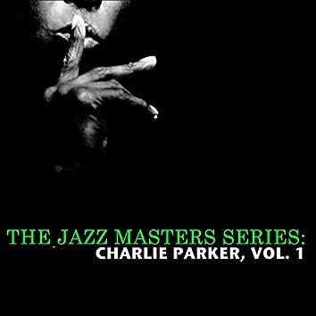 The Jazz Masters Series: Charlie Parker, Vol. 1