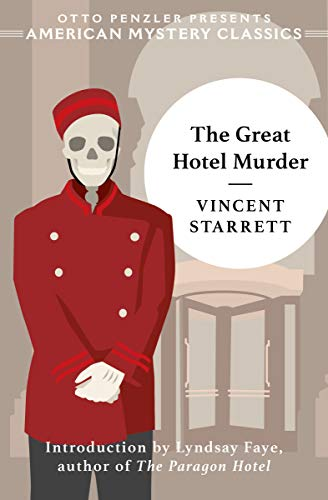 The Great Hotel Murder by [Vincent Starrett, Lyndsay Faye]