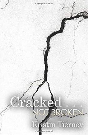Cracked . . . Not Broken