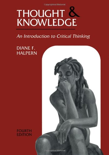 Thought and Knowledge: An Introduction to Critical Thinking, 4th Edition (Thought & Knowledge: An Introduction to Critic