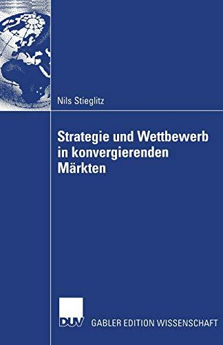 Strategie und Wettbewerb in konvergierenden Märkten