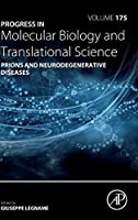 Prions and Neurodegenerative Diseases (Volume 175) (Progress in Molecular Biology and Translational Science, Volume 175)