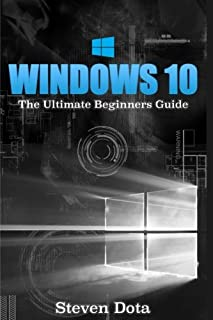 Windows 10: The Ultimate Beginners Guide