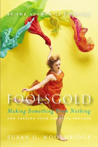 Foolsgold: Making Something from Nothing and Freeing Your Creative Process (English Edition)