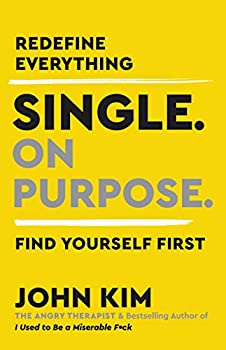 Single On Purpose  Redefine Everything Find Yourself First.