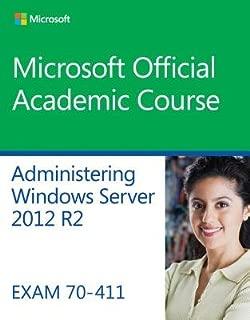Administering Windows Server 2012 R2 Exam 70-411[ADMINISTERING WINDOWS SERVER 2][Paperback]