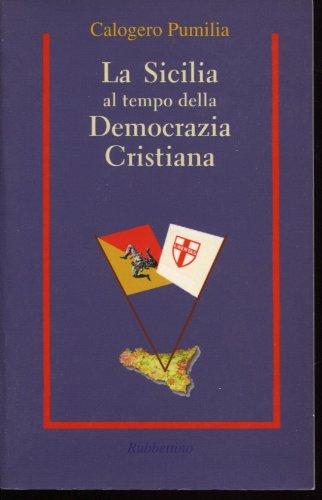 La Sicilia al tempo della Democrazia Cristiana