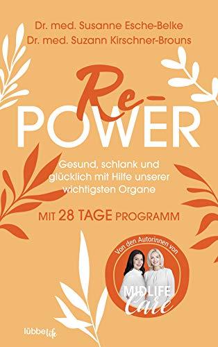 Re-Power: Gesund, schlank und glücklich mit Hilfe unserer wichtigsten Organe. Mit 28-Tage-Programm