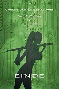 Cyclus van de Schaduwen: einde (Cyclus van de Schadwen Book 3) van [W.M. Caers]