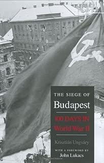The Siege of Budapest: 100 Days in World War II