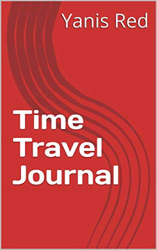 Time Travel Journal (English Edition)