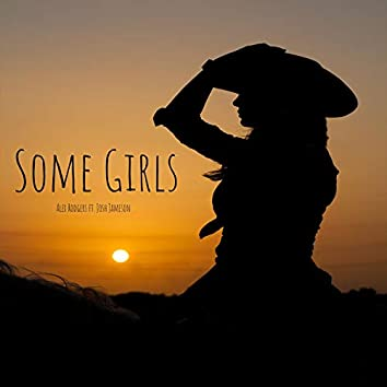 Some Girls (feat. Josh Jameson)
