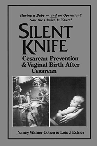 Silent Knife: Cesarean Prevention and Vaginal Birth after Cesarean (VBAC)
