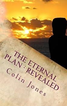 The Eternal Plan - Revealed: The Automatic Writings of a Happy Medium by [Colin Jones, Owen Jones]