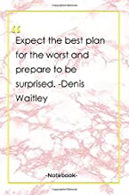 Expect the best plan for the worst and prepare to be surprised. -Denis Waitley: Notebook with Unique Golden Marble Touch  best quotes   Journal & Notebook   120 Pages  6'x9'
