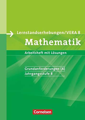 Vorbereitungsmaterialien für VERA - Vergleichsarbeiten/Lernstandserhebungen - Mathematik - 8. Schuljahr: Grundanforderungen: Arbeitsheft mit Lösungen
