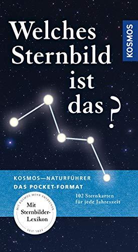 Kosmos Basic Welches Sternbild ist das?: 102 Sternkarten für jede Jahreszeit (Kosmos-Naturführer Basics)