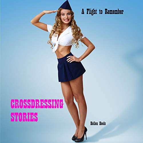 Crossdressing Stories: A Flight to Remember cover art