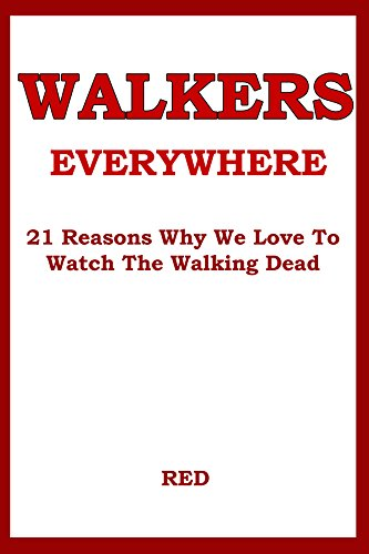 Walkers Everywhere: 21 Reasons Why We love To Watch The Walking Dead