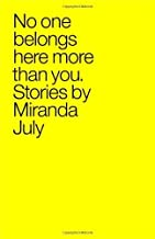 No One Belongs Here More Than You: Stories by July, Miranda (May 15, 2007) Hardcover