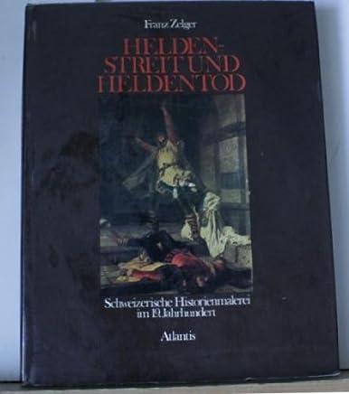 Heldenstreit und Heldentod. Schweizerische Historienmalerei im 19. Jahrhundert