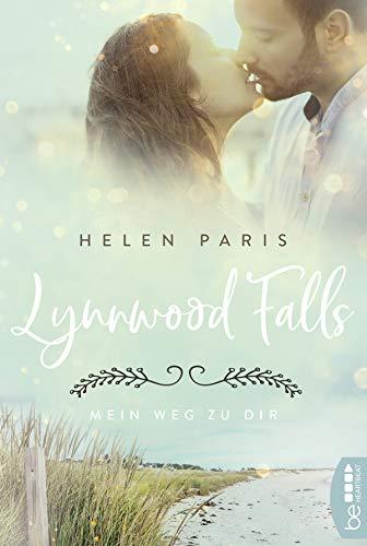 Lynnwood Falls - Mein Weg zu dir: Roman