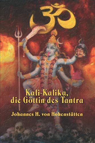 Kali-Kalika, die Göttin des Tantra