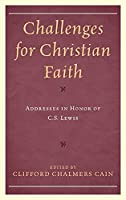 Challenges for the Faith Today: Essays in Honor of C.s. Lewis