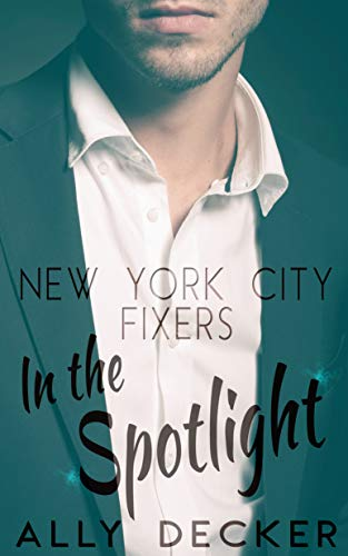 In the Spotlight (New York City Fixers) (English Edition)