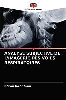 ANALYSE SUBJECTIVE DE L'IMAGERIE DES VOIES RESPIRATOIRES