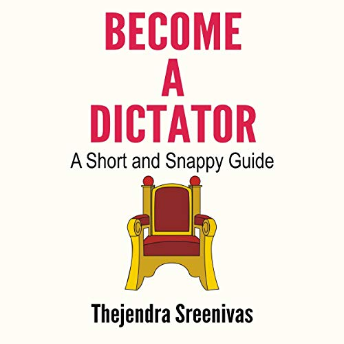 Become a Dictator: A Short and Snappy Guide Titelbild