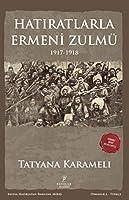 Hatiratlarla Ermeni Zulmü 1917-1918