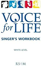 Voice for Life Singer's Workbook: Voice for Life Singer's Workbook 1 - White Level White Level 1