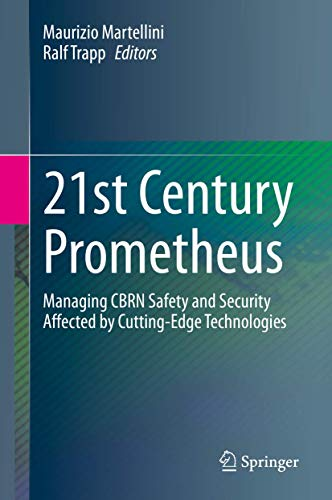 21st Century Prometheus: Managing CBRN Safety and Security Affected by Cutting-Edge Technologies