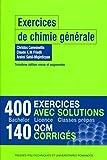 Exercices de chimie générale - 400 exercices avec solutions. 140 QCM corrigés.